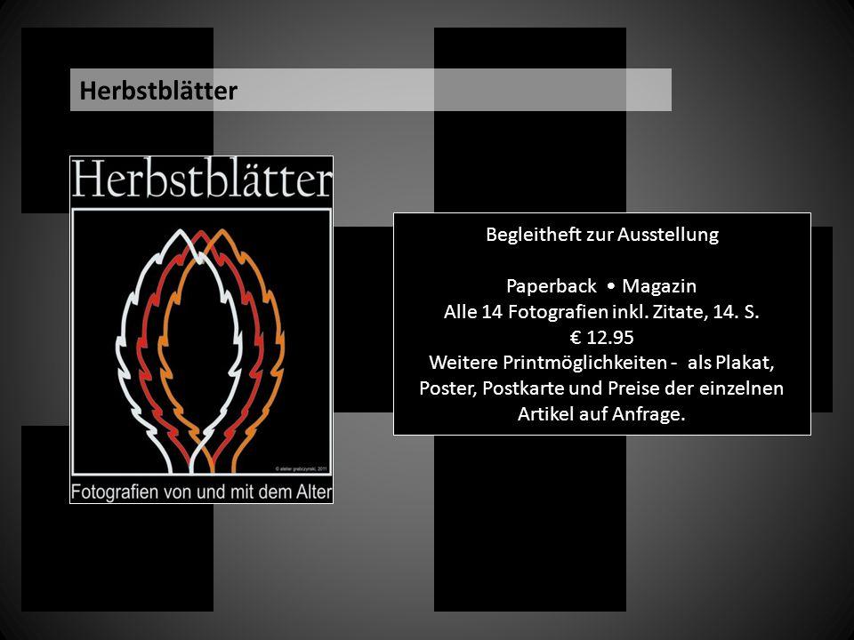 Begleitheft zur Ausstellung Paperback Magazin Alle 14 Fotografien inkl. Zitate, 14. S. 12.95 Weitere Printmöglichkeiten - als Plakat, Poster, Postkart
