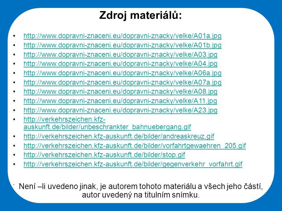 Střední škola Oselce Zdroj materiálů: http://www.dopravni-znaceni.eu/dopravni-znacky/velke/A01a.jpg http://www.dopravni-znaceni.eu/dopravni-znacky/vel