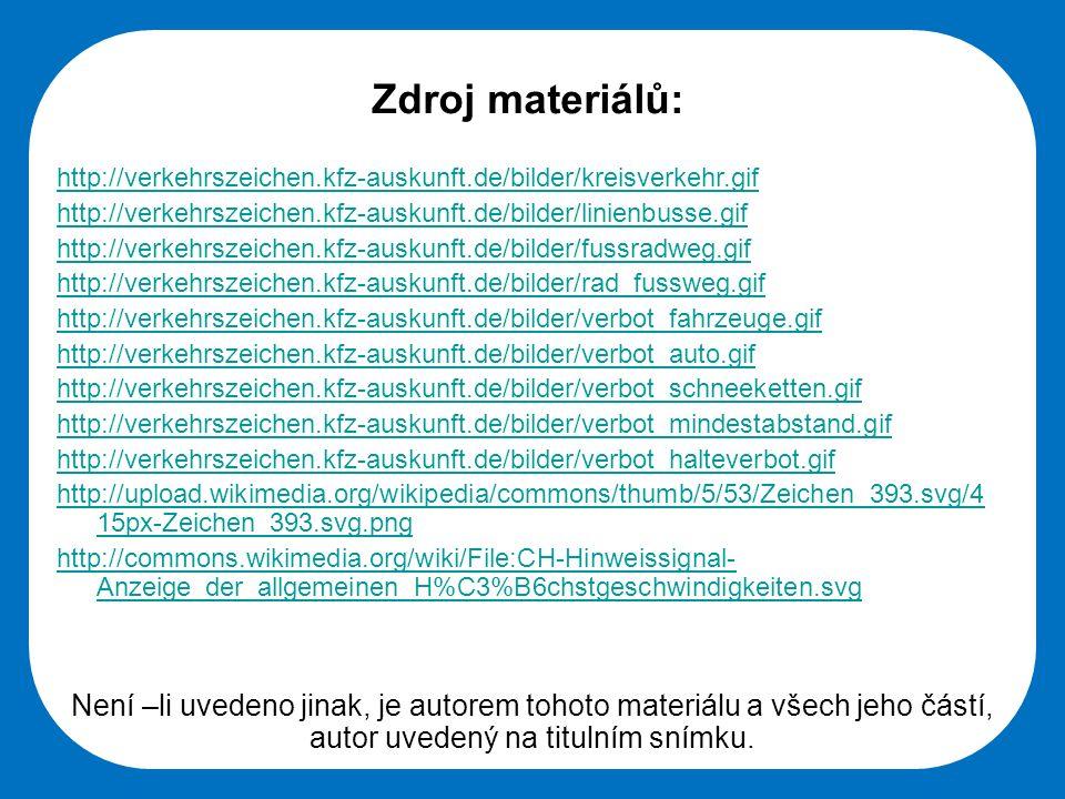 Střední škola Oselce Zdroj materiálů: http://verkehrszeichen.kfz-auskunft.de/bilder/kreisverkehr.gif http://verkehrszeichen.kfz-auskunft.de/bilder/lin