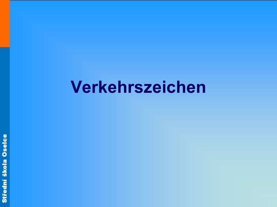 Střední škola Oselce Gefahrzeichen (výstražné dopravní značky) Kurve rechts Kurve links Kreuzung mit Vorfahrt von rechts Verengte Fahrbahn Unebene Fahrbahn