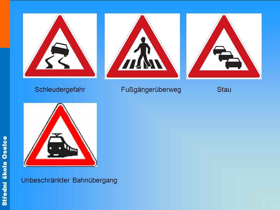 Střední škola Oselce Vorschriftzeichen (dopravní značky upravující přednost) Andreaskreuz (bezeichnet Bahnübergang) Vorfahrt gewähren Halt!Vorfahr gewähren.