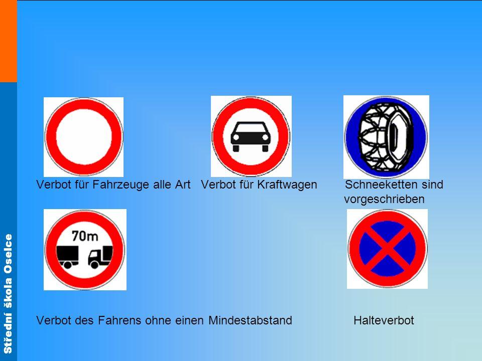 Střední škola Oselce Verbot für Fahrzeuge alle Art Verbot für Kraftwagen Schneeketten sind vorgeschrieben Verbot des Fahrens ohne einen Mindestabstand