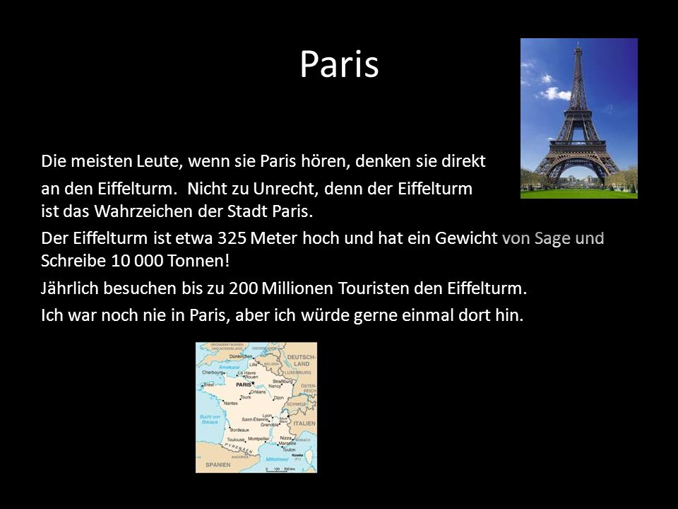 Paris Die meisten Leute, wenn sie Paris hören, denken sie direkt an den Eiffelturm.