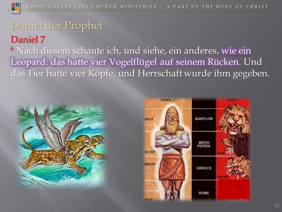 RHEIN VALLEY CELL CHURCH MINISTRIES - A PART OF THE BODY OF CHRIST Daniel der Prophet 13