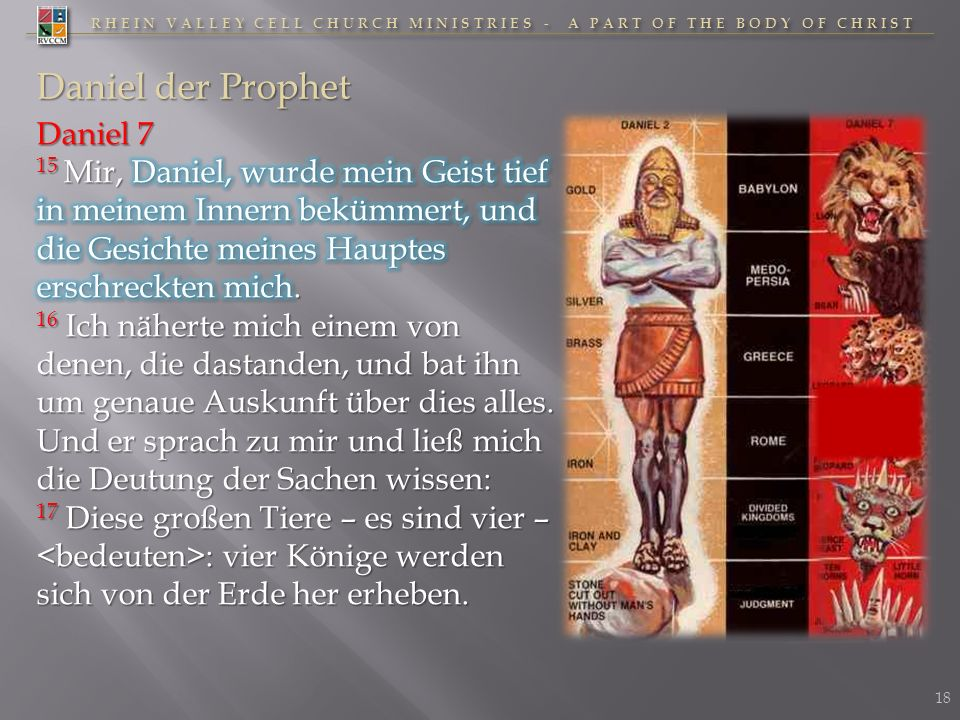 RHEIN VALLEY CELL CHURCH MINISTRIES - A PART OF THE BODY OF CHRIST Daniel der Prophet 19