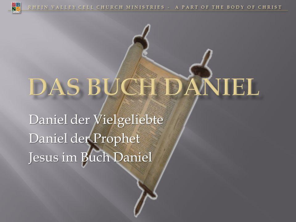 Daniel der Vielgeliebte Daniel der Prophet Jesus im Buch Daniel