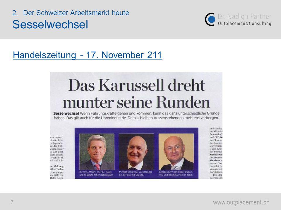 www.outplacement.ch 7 2.Der Schweizer Arbeitsmarkt heute Sesselwechsel Handelszeitung - 17. November 211