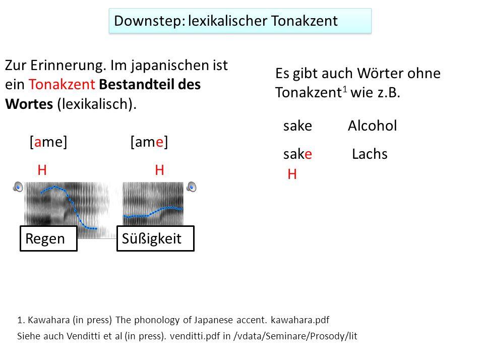 H Downstep (!H) wegen eines davorkommenden L-Tones in Yoruba, einer west- afrikanischen Tonsprache 1 1. Laniran & Clements (2003), J. Phonetics. lanir