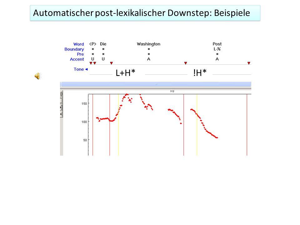 Automatischer post-lexikalischer Downstep: Beispiele L+H* !H*