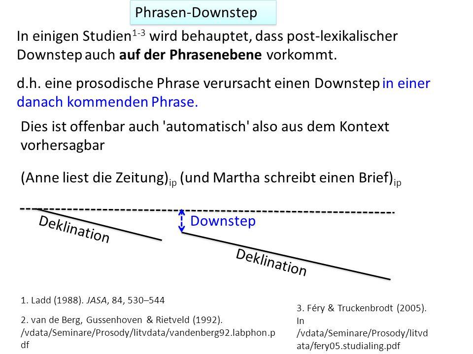 Nur zwei Töne (H, L) mit Downstep werden benötigt,um die Intonation zu modellieren. Ein vier-Ton Modell wie Trager & Smith (1951) wäre gar nicht imsta