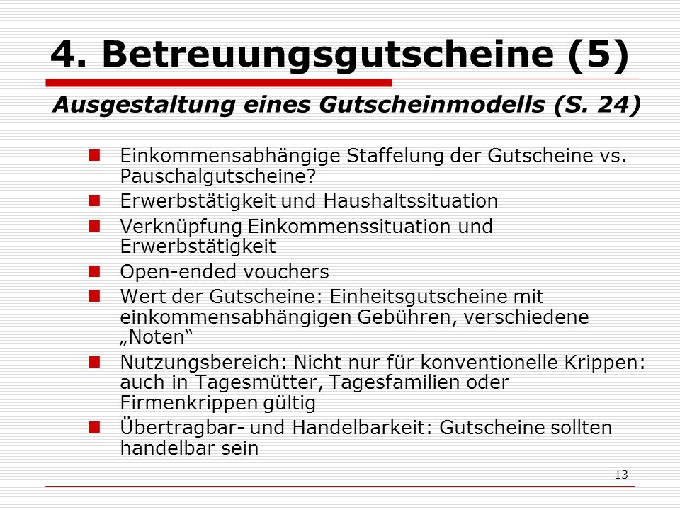 13 4. Betreuungsgutscheine (5) Ausgestaltung eines Gutscheinmodells (S.