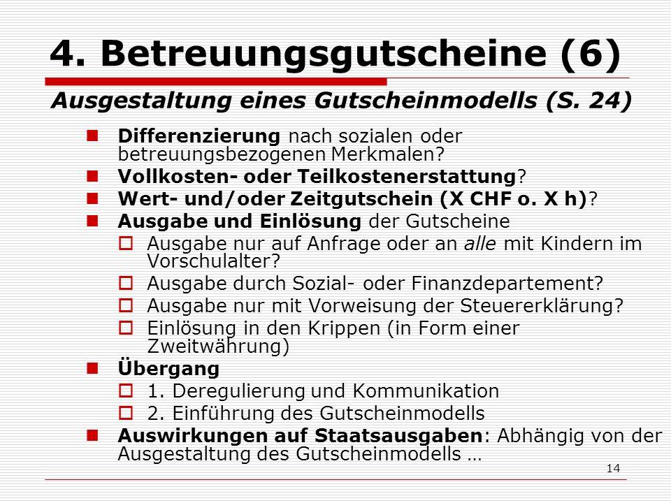14 4. Betreuungsgutscheine (6) Ausgestaltung eines Gutscheinmodells (S.