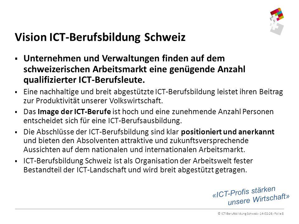 © ICT-Berufsbildung Schweiz - 14-02-26 - Folie 9 Strategie | Quantitative Ziele 2020 1.