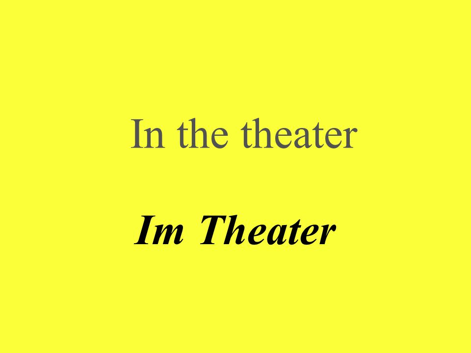 In the theater Im Theater