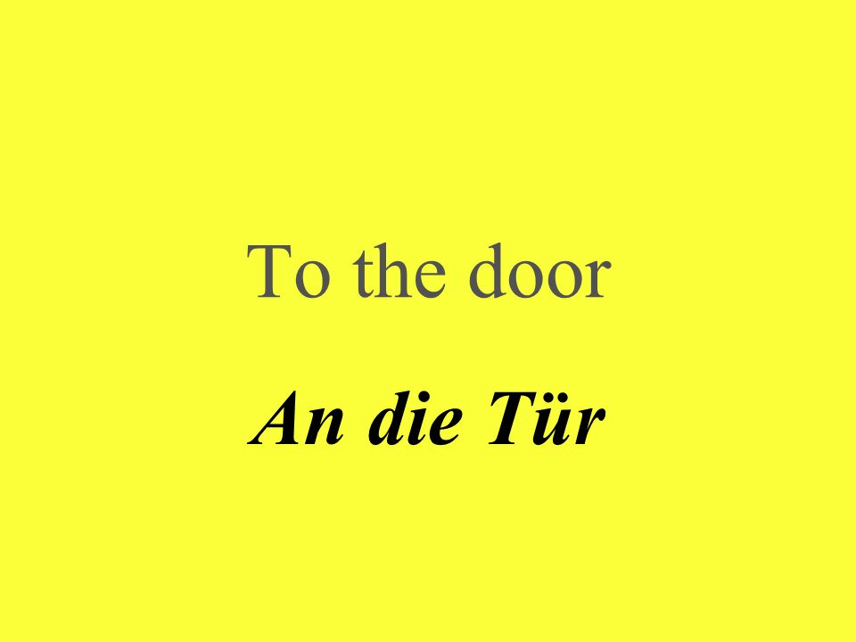 To the door An die Tür