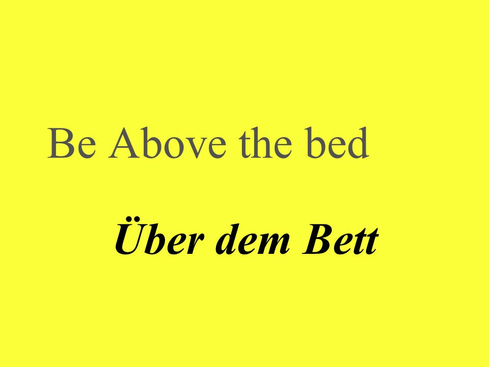 Be Above the bed Über dem Bett