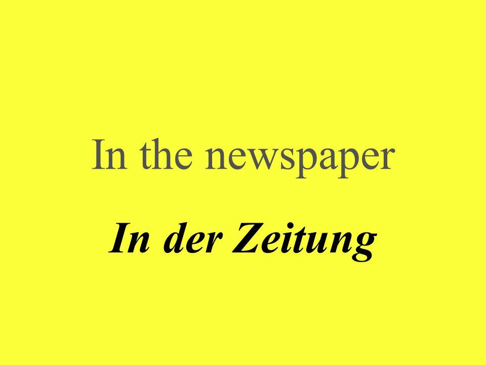 In the newspaper In der Zeitung