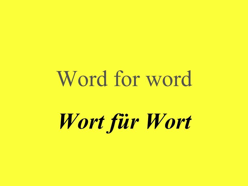 Word for word Wort für Wort