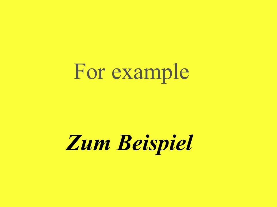 For example Zum Beispiel