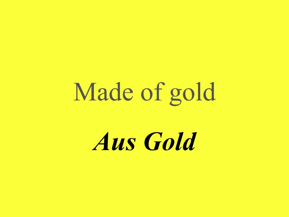 Made of gold Aus Gold