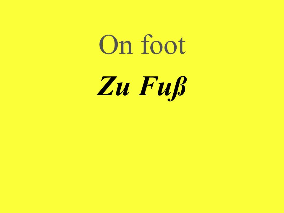 On foot Zu Fuß