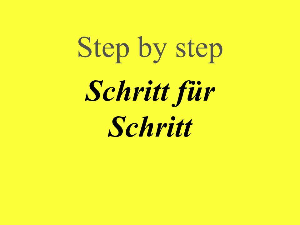 Step by step Schritt für Schritt