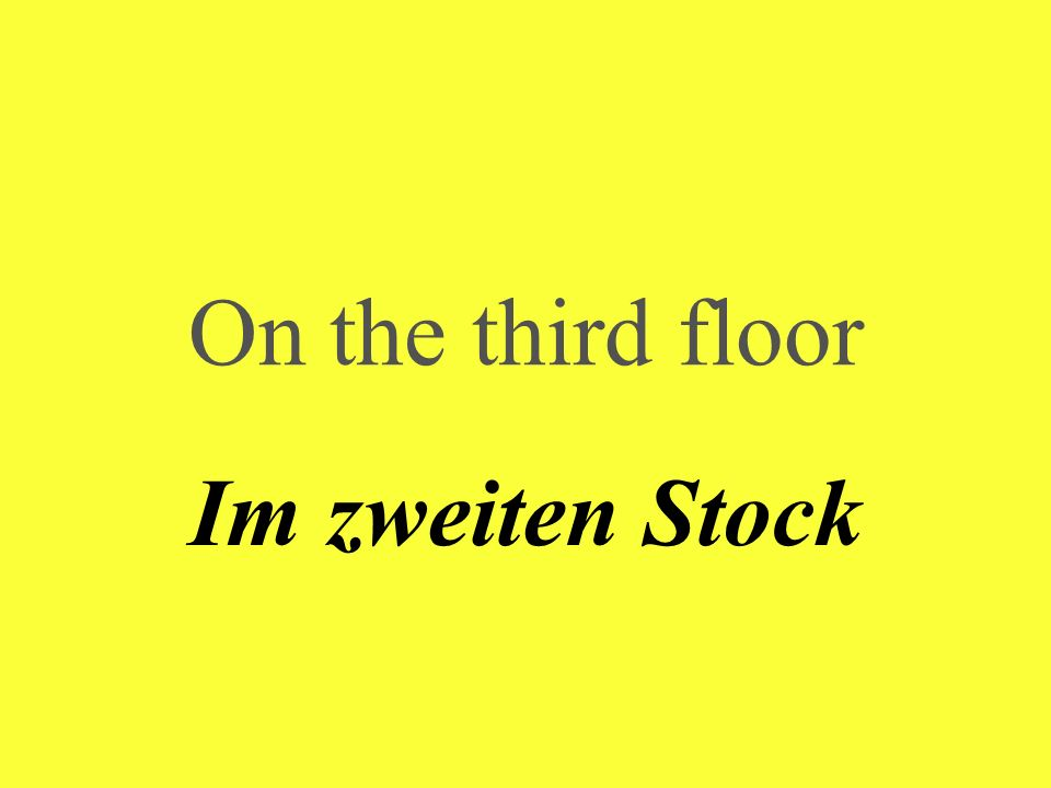 On the third floor Im zweiten Stock