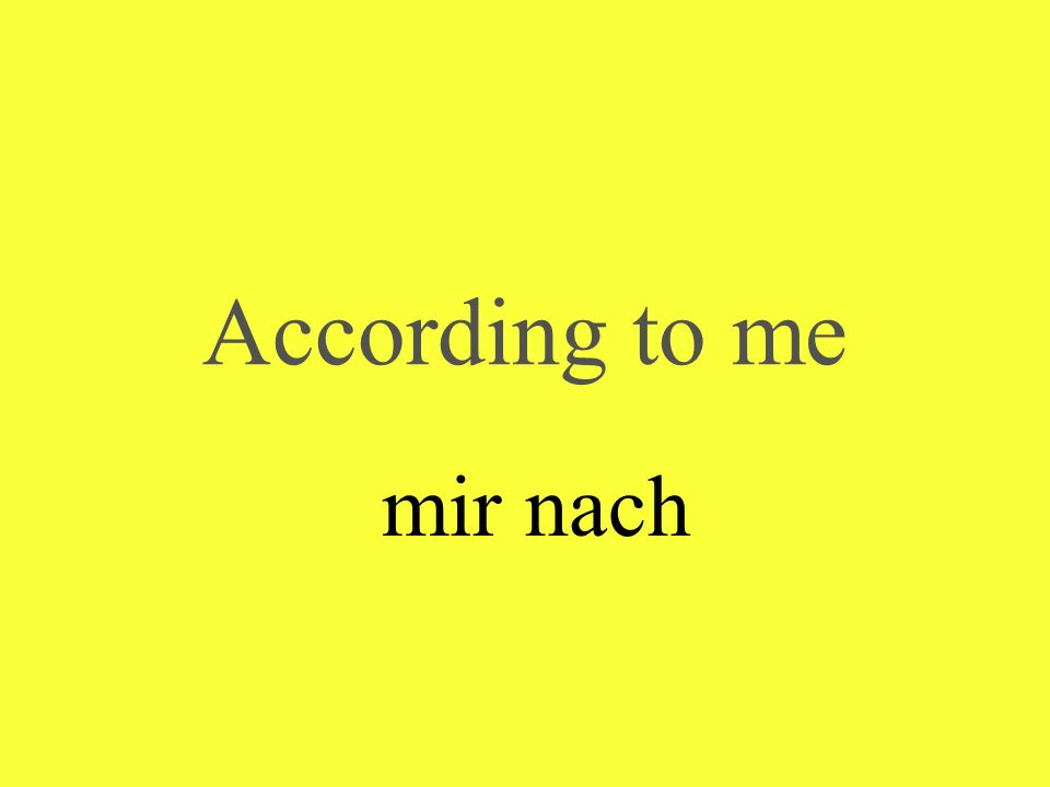 According to me mir nach