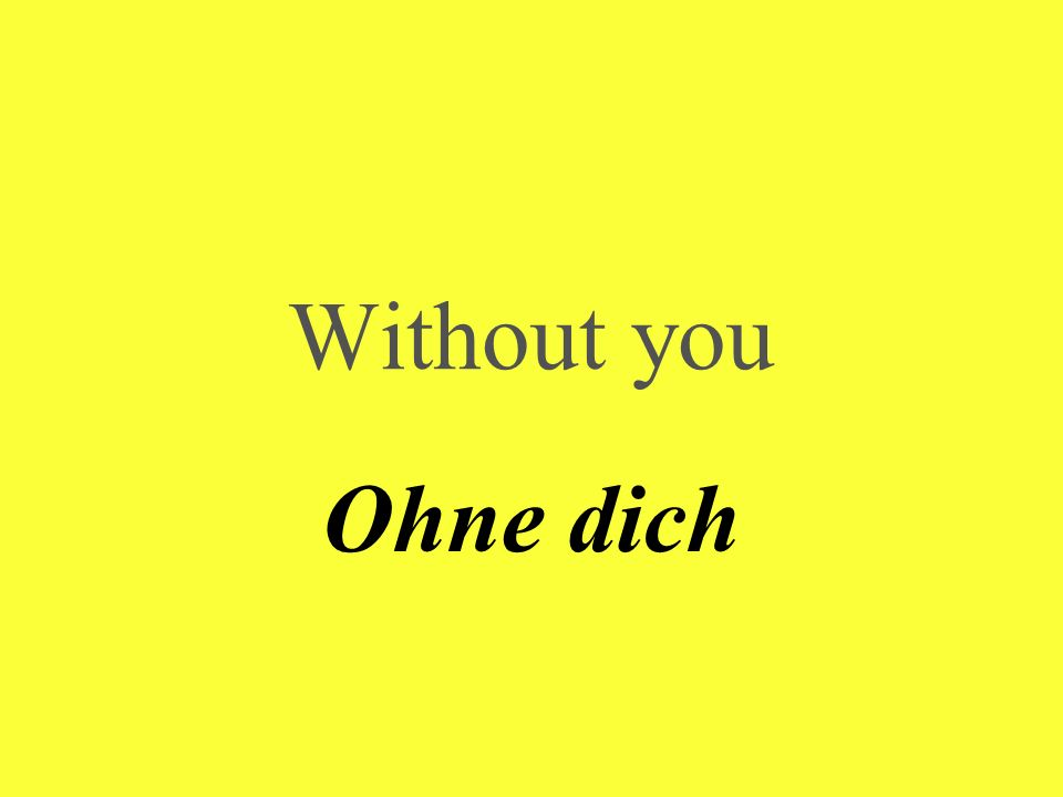 Without you Ohne dich