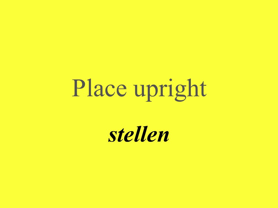 Place upright stellen