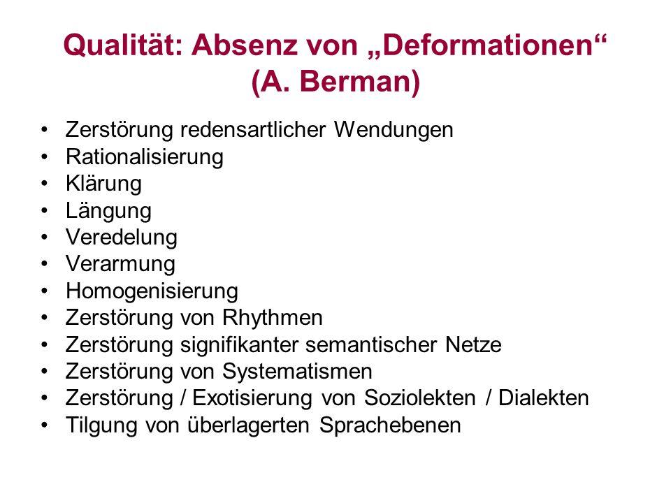 Qualität: Absenz von Deformationen (A. Berman) Zerstörung redensartlicher Wendungen Rationalisierung Klärung Längung Veredelung Verarmung Homogenisier
