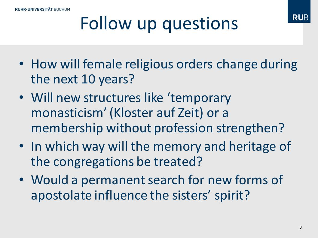 8 Follow up questions How will female religious orders change during the next 10 years.