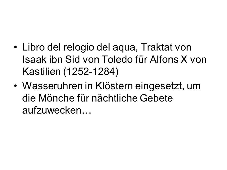 Libro del relogio del aqua, Traktat von Isaak ibn Sid von Toledo für Alfons X von Kastilien (1252-1284) Wasseruhren in Klöstern eingesetzt, um die Mön