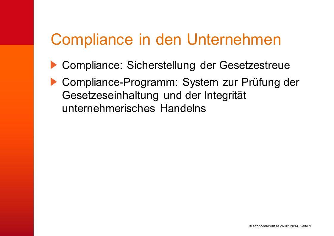 © economiesuisse Grundzüge eines wirksamen Compliance-Managements Foliensatz zum dossierpolitik Nr. 7, 12. April 2010