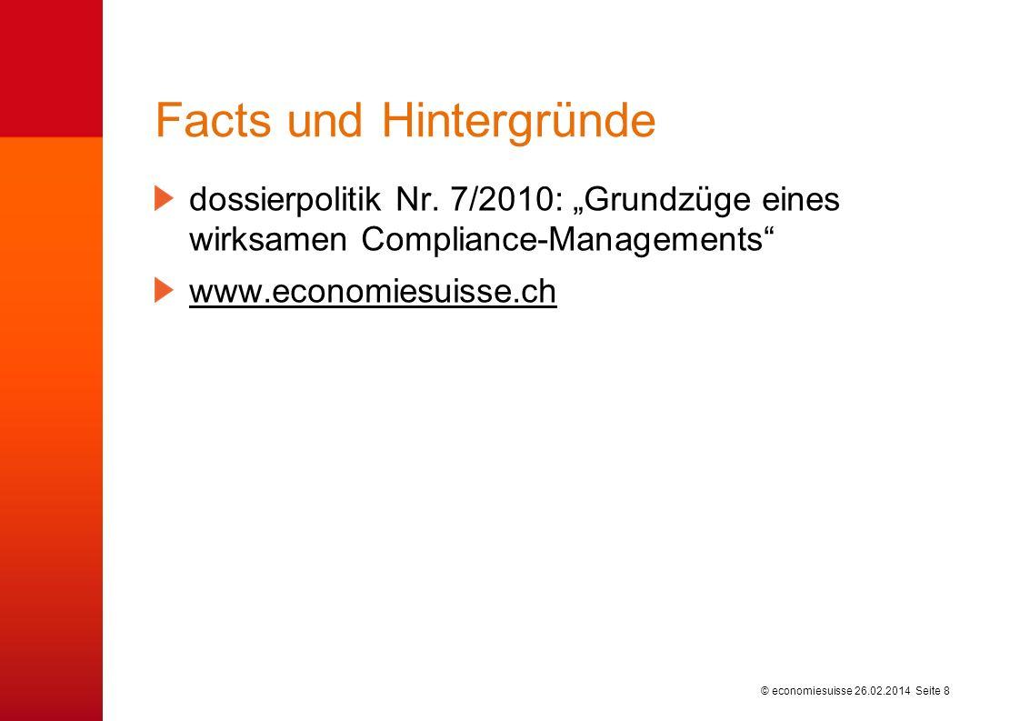 © economiesuisse Die Unternehmensleitung stellt sicher, dass das Compliance-Programm regelmässig auf seine Wirksamkeit hin überprüft wird Schwächen de