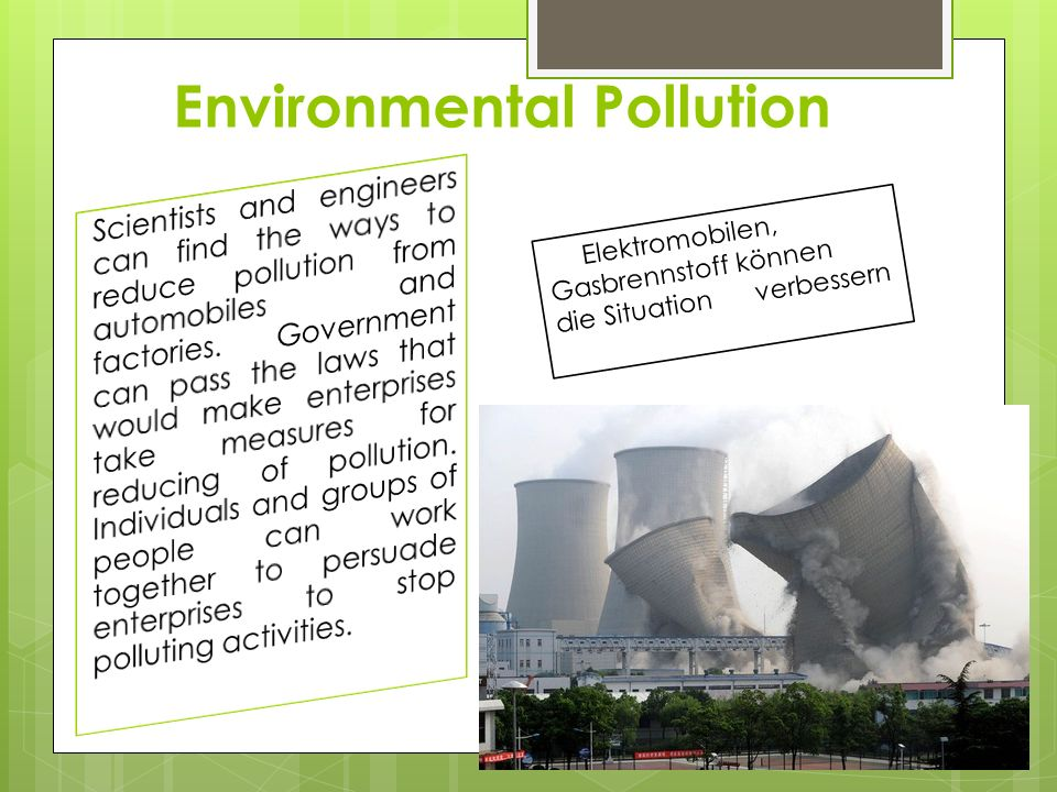 Soil contamination Bodenverschmutzung An important problem for large cities is cleaning and disposal of garbage and industrial waste.