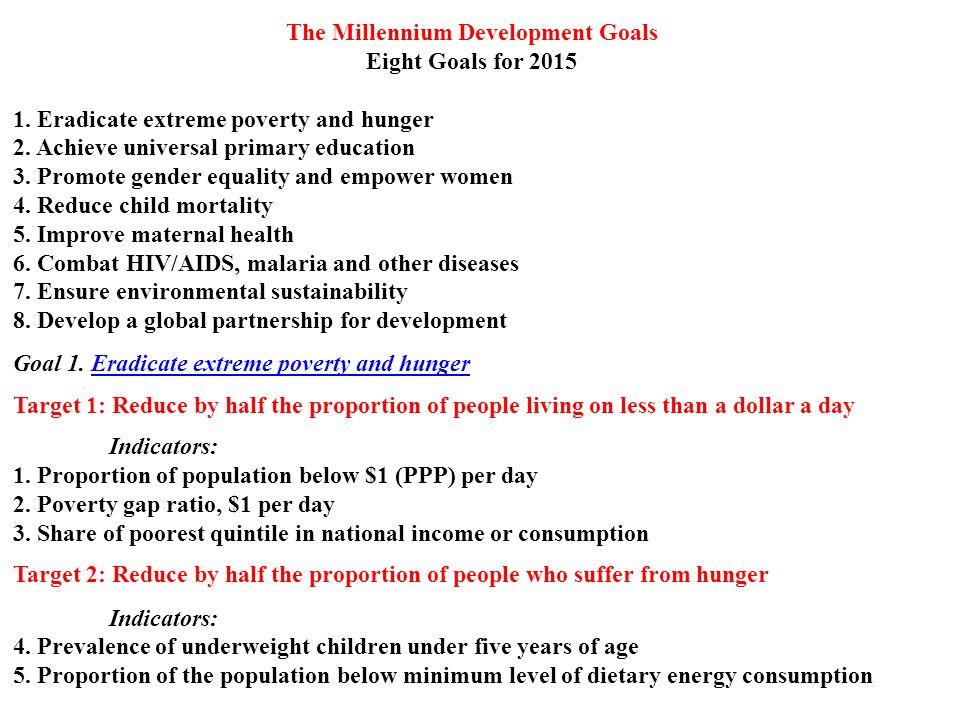 The Millennium Development Goals Eight Goals for 2015 1.