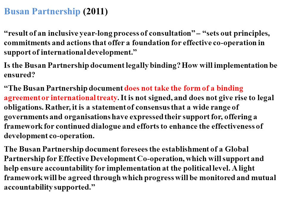 Busan Partnership (2011) result of an inclusive year-long process of consultation – sets out principles, commitments and actions that offer a foundation for effective co-operation in support of international development.