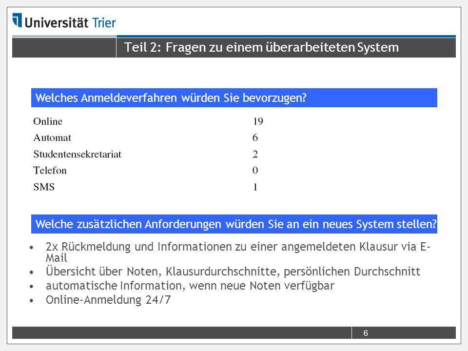 7 Teil 2: Fragen zu einem überarbeiteten System Systemerreichbarkeit Wichtigkeit der folgenden Anforderungen (1 = sehr wichtig, 5 = unwichtig) Wartezeiten (Am Terminal) Übersichtlichkeit Wartezeiten (Im Internet)