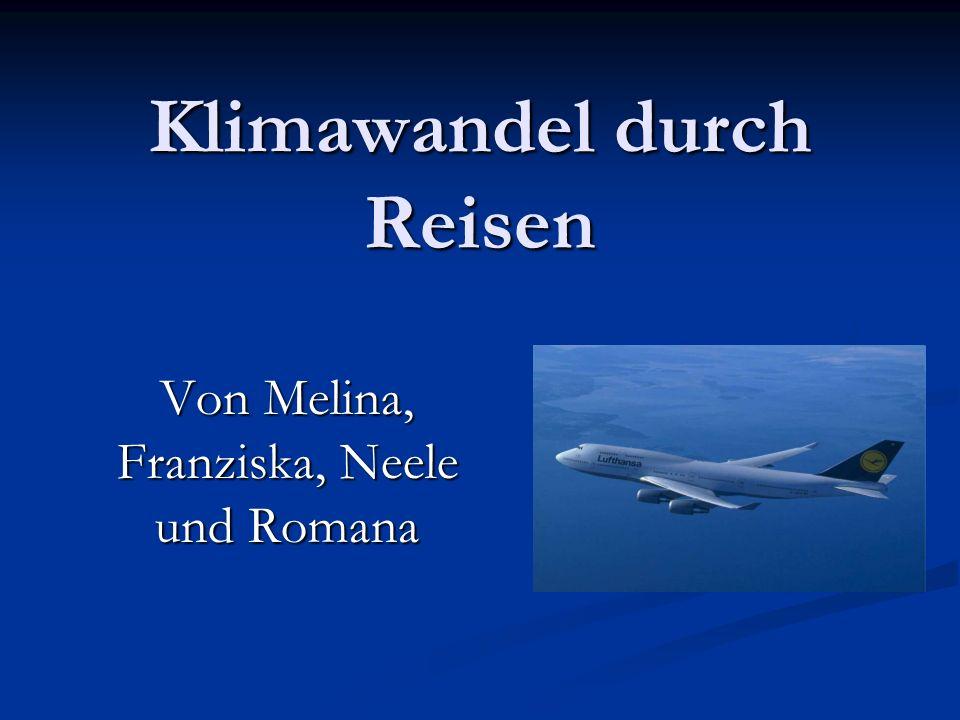 Klimawandel durch Reisen Von Melina, Franziska, Neele und Romana