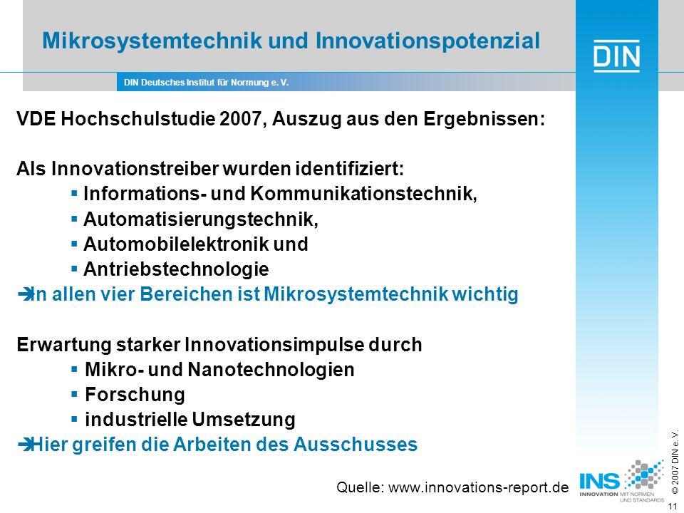 DIN Deutsches Institut für Normung e. V. © 2007 DIN e. V. 11 VDE Hochschulstudie 2007, Auszug aus den Ergebnissen: Als Innovationstreiber wurden ident