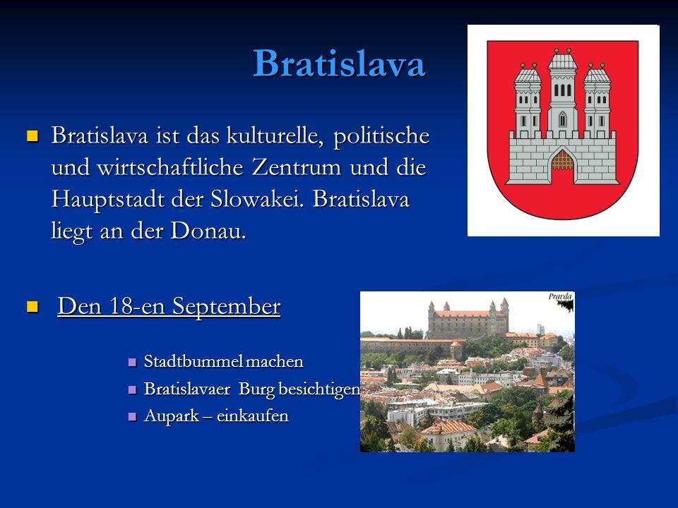 Bratislava Bratislava ist das kulturelle, politische und wirtschaftliche Zentrum und die Hauptstadt der Slowakei. Bratislava liegt an der Donau. Brati