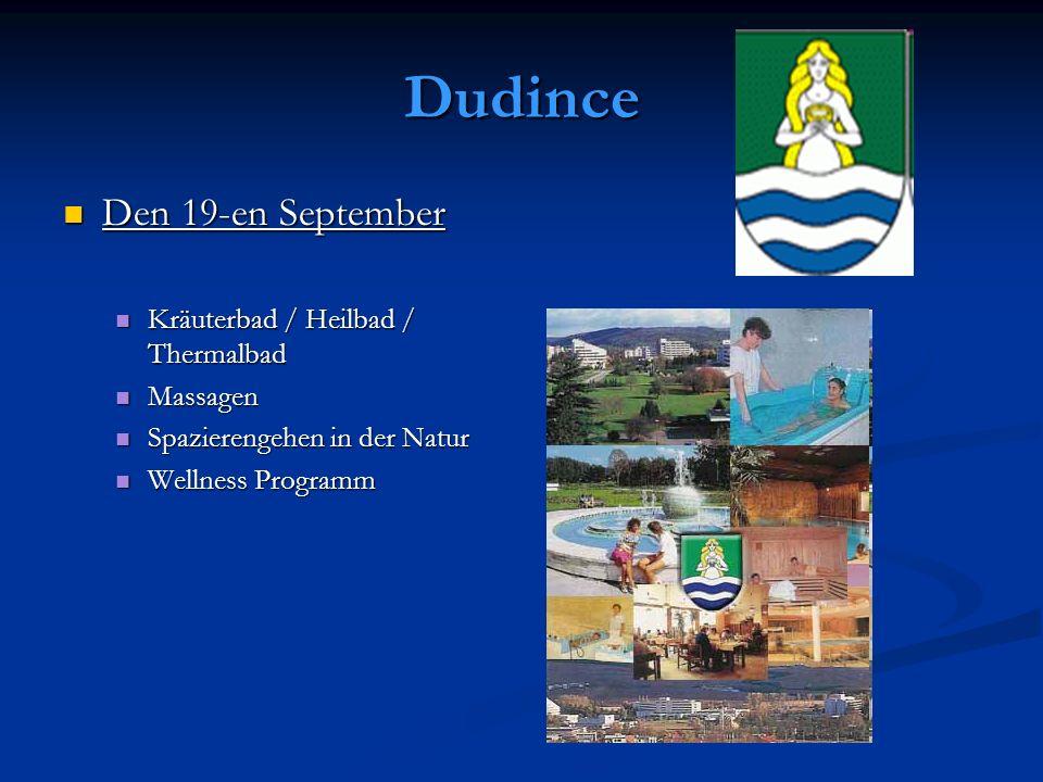 Dudince Den 19-en September Den 19-en September Kräuterbad / Heilbad / Thermalbad Kräuterbad / Heilbad / Thermalbad Massagen Massagen Spazierengehen i