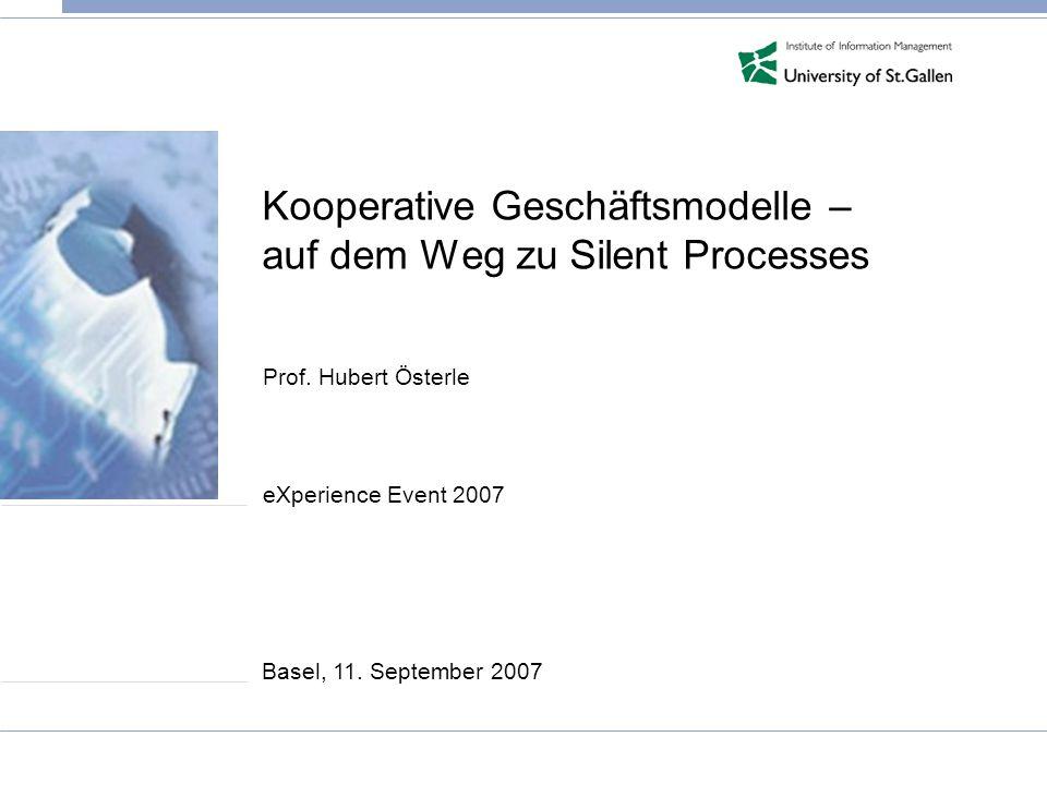 Kooperative Geschäftsmodelle – auf dem Weg zu Silent Processes Prof.