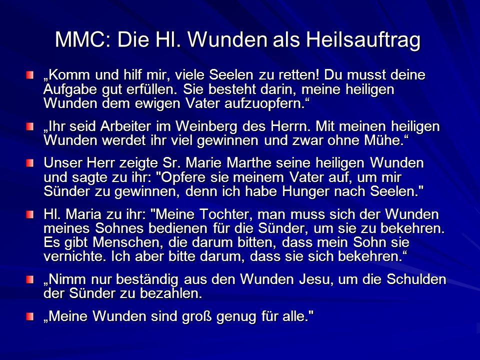 MMC: Die Hl. Wunden als Heilsauftrag Komm und hilf mir, viele Seelen zu retten! Du musst deine Aufgabe gut erfüllen. Sie besteht darin, meine heiligen