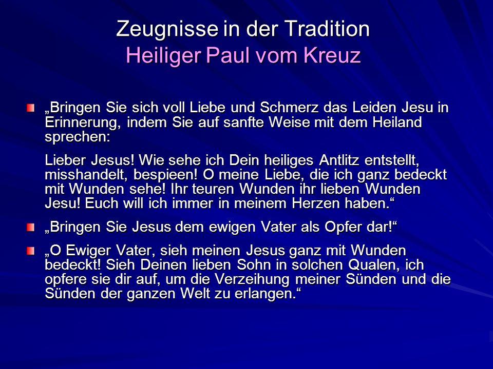 Zeugnisse in der Tradition Heiliger Paul vom Kreuz Bringen Sie sich voll Liebe und Schmerz das Leiden Jesu in Erinnerung, indem Sie auf sanfte Weise m