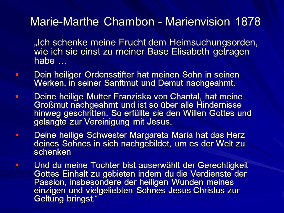 Marie-Marthe Chambon - Marienvision 1878 Ich schenke meine Frucht dem Heimsuchungsorden, wie ich sie einst zu meiner Base Elisabeth getragen habe … De