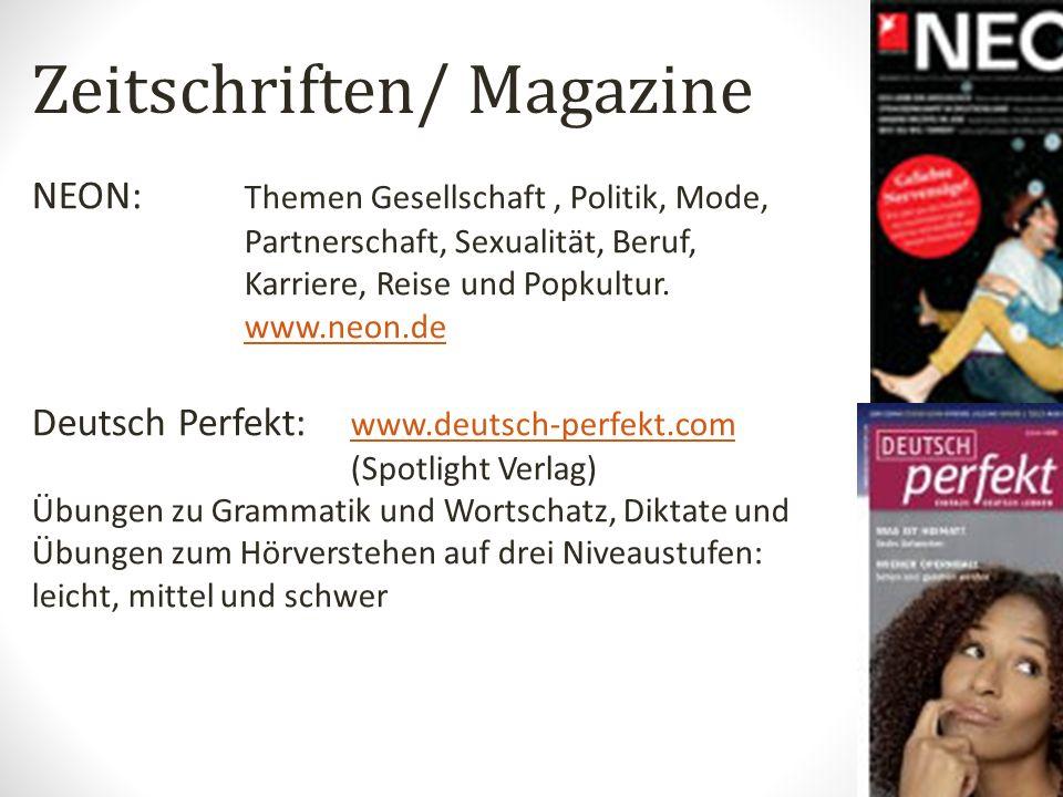 Zeitschriften/ Magazine NEON: Themen Gesellschaft, Politik, Mode, Partnerschaft, Sexualität, Beruf, Karriere, Reise und Popkultur.