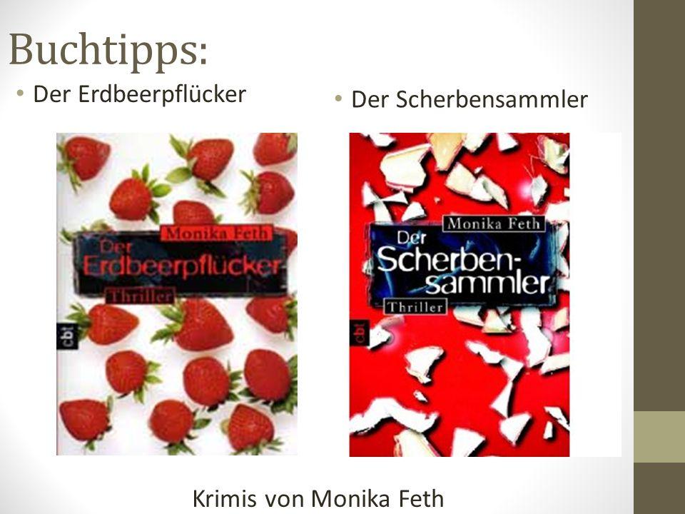 Buchtipps: Der Erdbeerpflücker Der Scherbensammler Krimis von Monika Feth