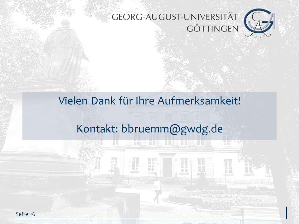 Seite 26 Vielen Dank für Ihre Aufmerksamkeit! Kontakt: bbruemm@gwdg.de